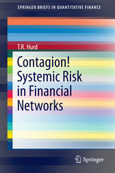 Contagion! Systemic Risk in Financial Networks by T. R. Hurd