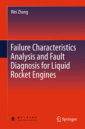 Failure Characteristics Analysis and Fault Diagnosis for Liquid Rocket Engines by Wei Zhang