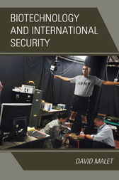 Biotechnology and International Security by David Malet