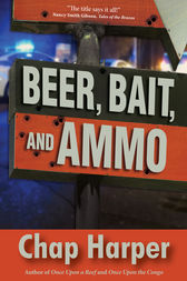 Beer, Bait, and Ammo by Chap Harper