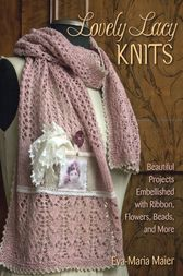 Lovely Lacy Knits by Eva-Maria Maier