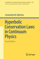 Hyperbolic Conservation Laws in Continuum Physics by Constantine M. Dafermos