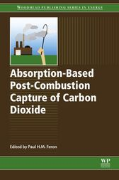 Absorption-Based Post-Combustion Capture of Carbon Dioxide by Paul Feron