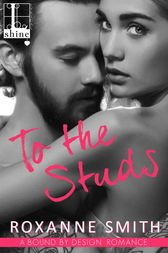 To the Studs by Roxanne Smith