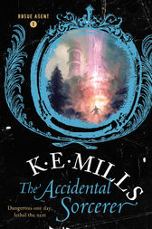 The Accidental Sorcerer by K. E. Mills
