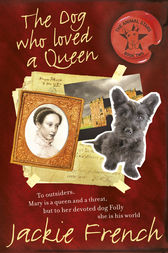 The Dog Who Loved A Queen by Jackie French