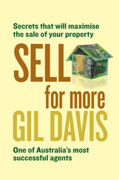 Sell for More: Everything you need to know about selling your property Sold for More: Everything you need to know about selling your property, by Gil Davis