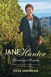 Jane Hunter Growing a Legacy by Tessa Anderson