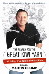 The Search For The Great Kiwi Yarn by Martin Crump