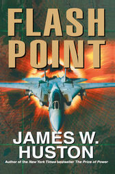 Flash Point by James W Huston