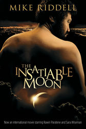 The Insatiable Moon by Michael Riddell