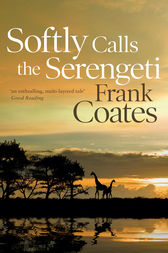 Softly Calls the Serengeti by Frank Coates