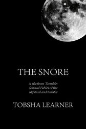 The Snore: A short story by Tobsha Learner