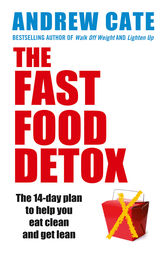 The Fast Food Detox by Andrew Cate