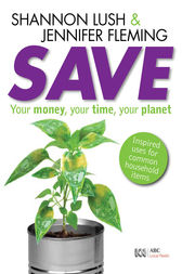 Save: Your money, your time, your planet by Shannon Lush