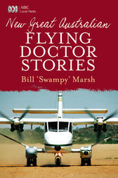 New Great Australian Flying Doctor Stories by Bill Marsh
