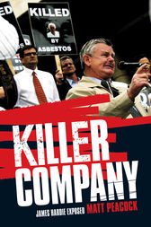 Killer Company: James Hardie Exposed by Matt Peacock