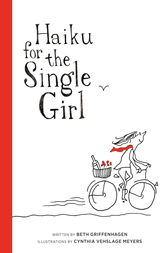 Haiku For The Single Girl by Beth Griffenhagen