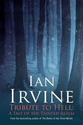 Tribute to Hell: a Tale of the Tainted Realm by Ian Irvine
