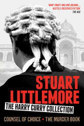 The Harry Curry Collection (The Murder Book and Counsel of Choice) by Stuart Littlemore