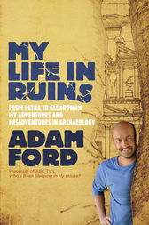 My Life in Ruins by Adam Ford
