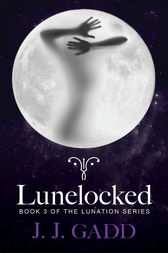 Lunelocked by J.J. Gadd