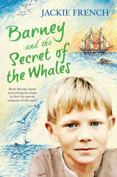 Barney and the Secret of the Whales by Jackie French