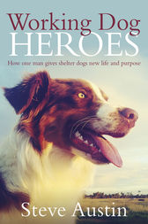 Working Dog Heroes by Steve Austin