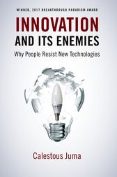 Innovation and Its Enemies by Calestous Juma