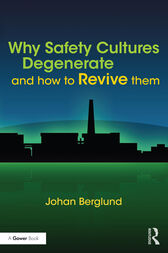 Why Safety Cultures Degenerate by Johan Berglund