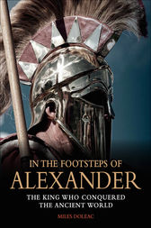 In the Footsteps of Alexander by Miles Doleac