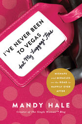 I've Never Been to Vegas, but My Luggage Has by Mandy Hale