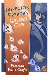 Inspector French's Greatest Case (Inspector French Mystery, Book 1) by Freeman Wills Crofts