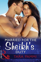 Married For The Sheikh's Duty (Mills & Boon Modern) (Brides for Billionaires, Book 3) by Tara Pammi