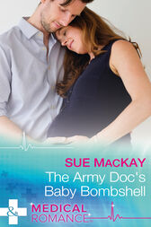 The Army Doc's Baby Bombshell (Mills & Boon Medical)