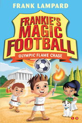 Frankie's Magic Football: Olympic Flame Chase by Frank Lampard
