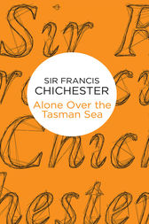 Alone Over the Tasman Sea by Francis Chichester