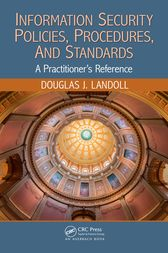 Information Security Policies, Procedures, and Standards by Douglas J. Landoll
