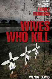 Wives Who Kill by Wendy Lewis
