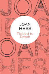 Tickled to Death: A Claire Malloy Mystery 9 by Joan Hess