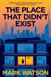 The Place That Didn't Exist by Mark Watson
