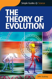 Theory of Evolution - Simple Guides by John Scotney