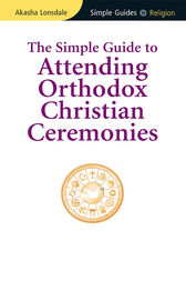 Simple Guide to Attending Orthodox Christian Ceremonies