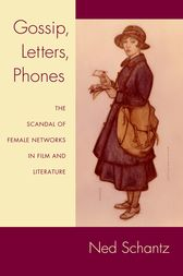 Gossip, Letters, Phones by Ned Schantz