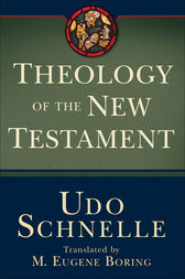 Theology of the New Testament by Udo Schnelle