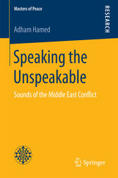 Speaking the Unspeakable by Adham Hamed