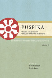 Puṣpikā: Tracing Ancient India Through Texts and Traditions by Robert Leach