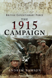 The 1915 Campaign by Andrew Rawson