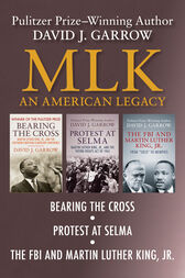 MLK: An American Legacy: Bearing the Cross, Protest at Selma, and The FBI and Martin Luther King, Jr.
