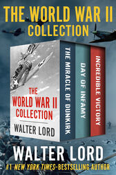 The World War II Collection by Walter Lord